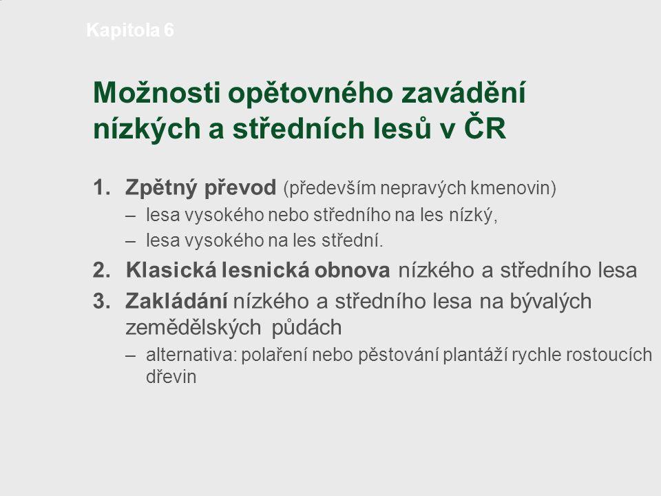Možnosti opětovného zavádění nízkých a středních lesů v ČR