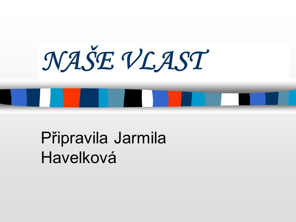 Připravila Jarmila Havelková