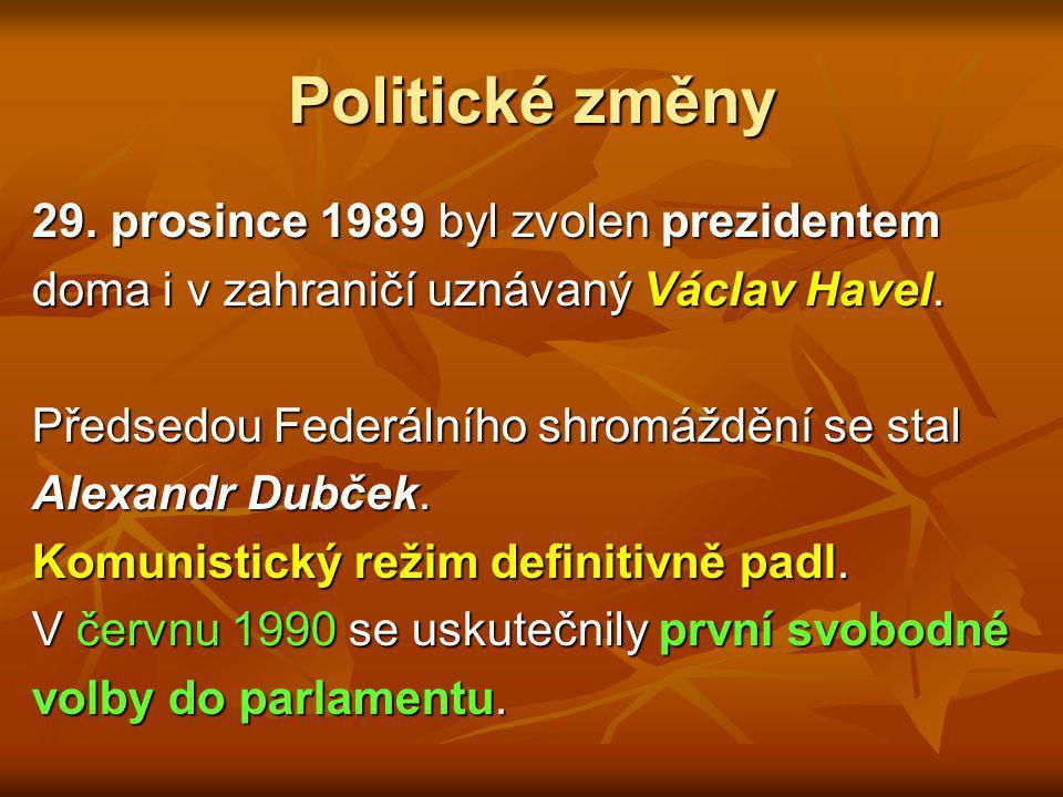 Politické změny 29. prosince 1989 byl zvolen prezidentem