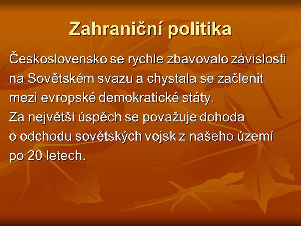 Zahraniční politika Československo se rychle zbavovalo závislosti