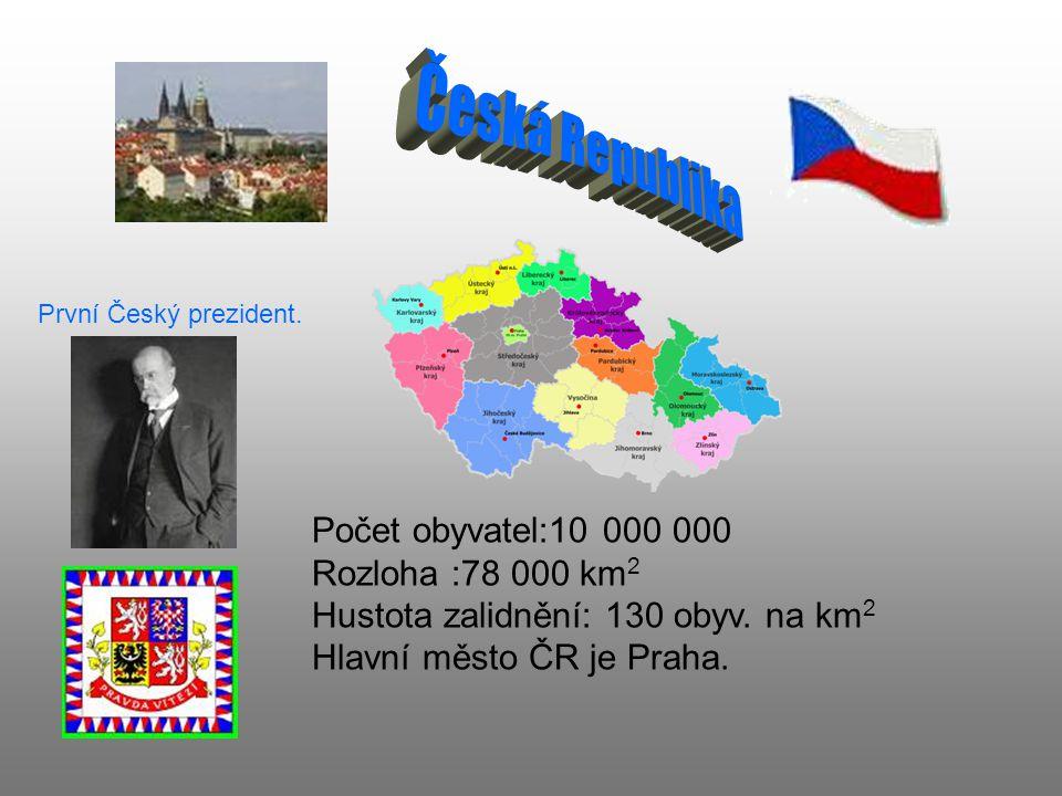 Česká Republika Počet obyvatel:10 000 000 Rozloha :78 000 km2