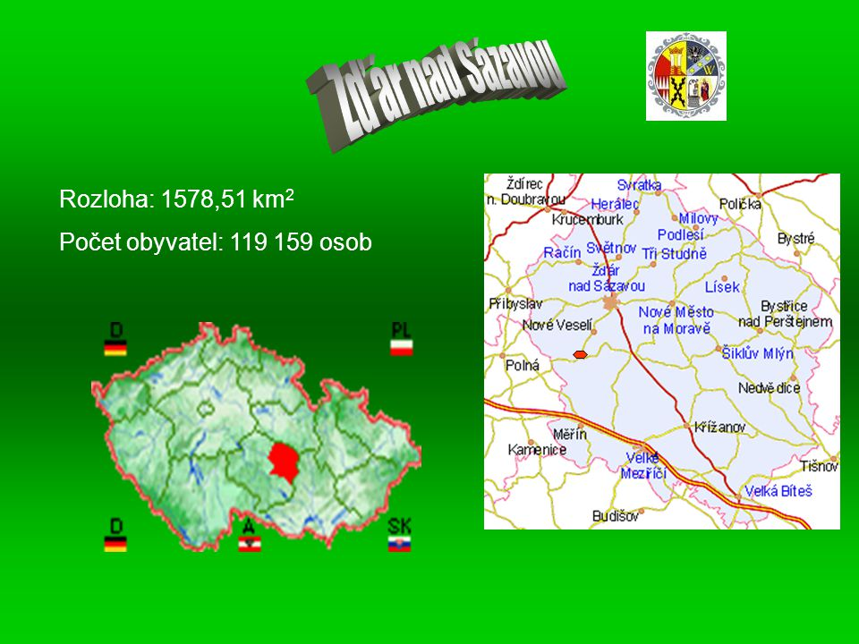 Zďár nad Sázavou Rozloha: 1578,51 km2 Počet obyvatel: 119 159 osob