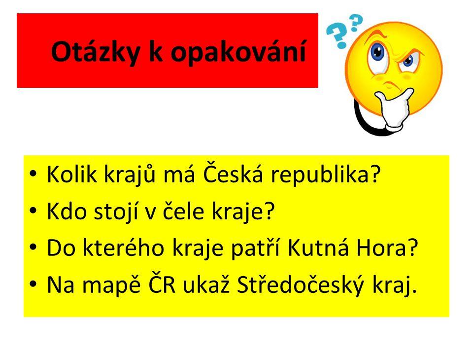 Otázky k opakování Kolik krajů má Česká republika
