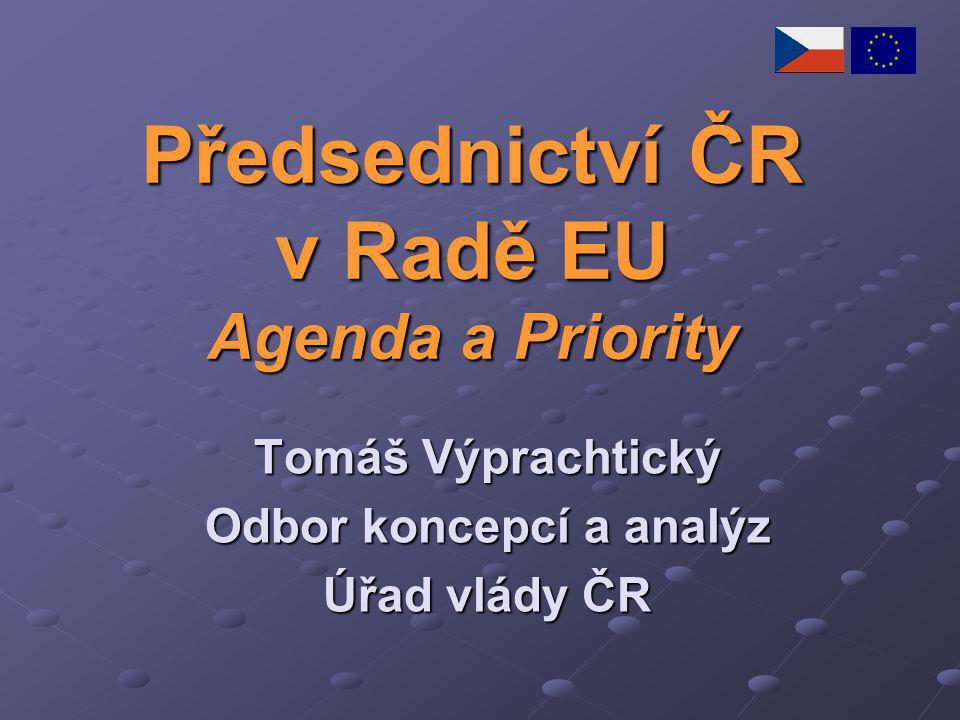 Předsednictví ČR v Radě EU Agenda a Priority