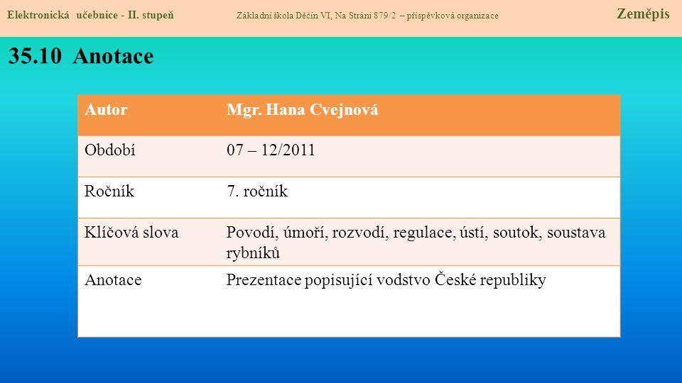 35.10 Anotace Autor Mgr. Hana Cvejnová Období 07 – 12/2011 Ročník