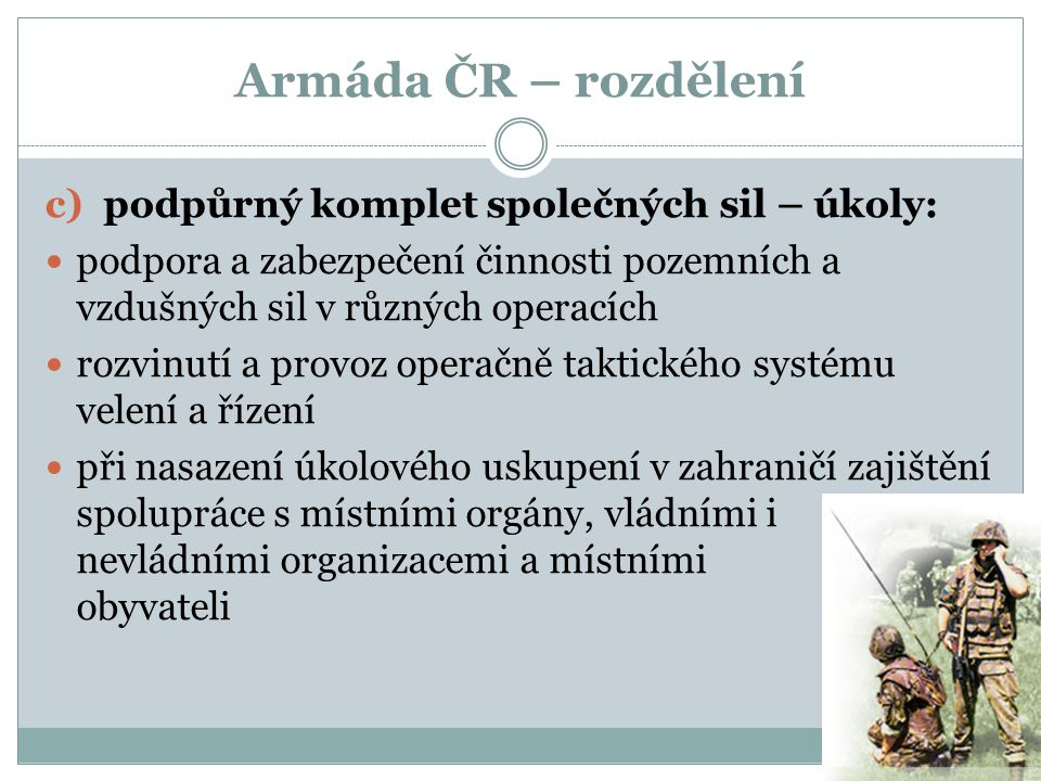Armáda ČR – rozdělení podpůrný komplet společných sil – úkoly: