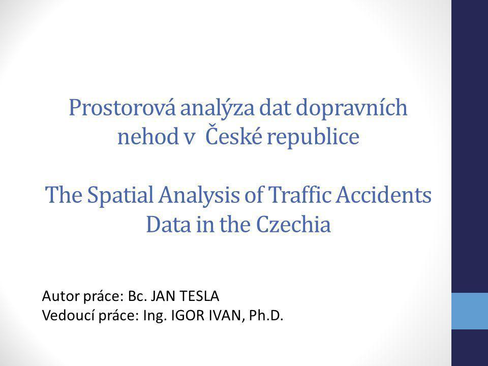 Autor práce: Bc. JAN TESLA Vedoucí práce: Ing. IGOR IVAN, Ph.D.