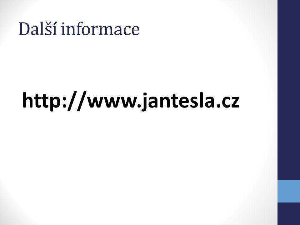 Další informace http://www.jantesla.cz