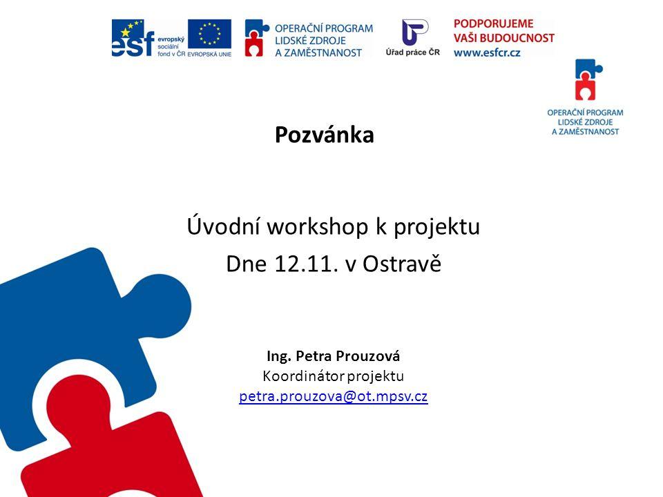 Úvodní workshop k projektu Dne 12.11. v Ostravě