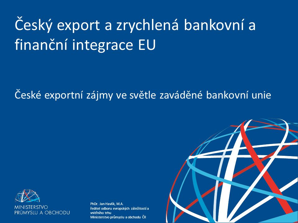 Český export a zrychlená bankovní a finanční integrace EU