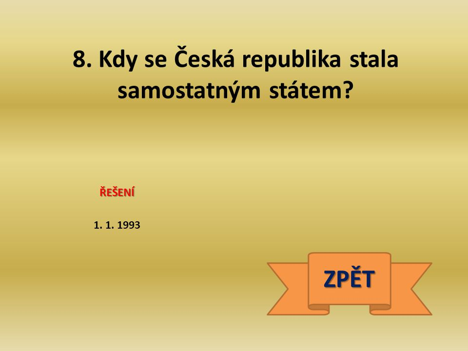8. Kdy se Česká republika stala samostatným státem