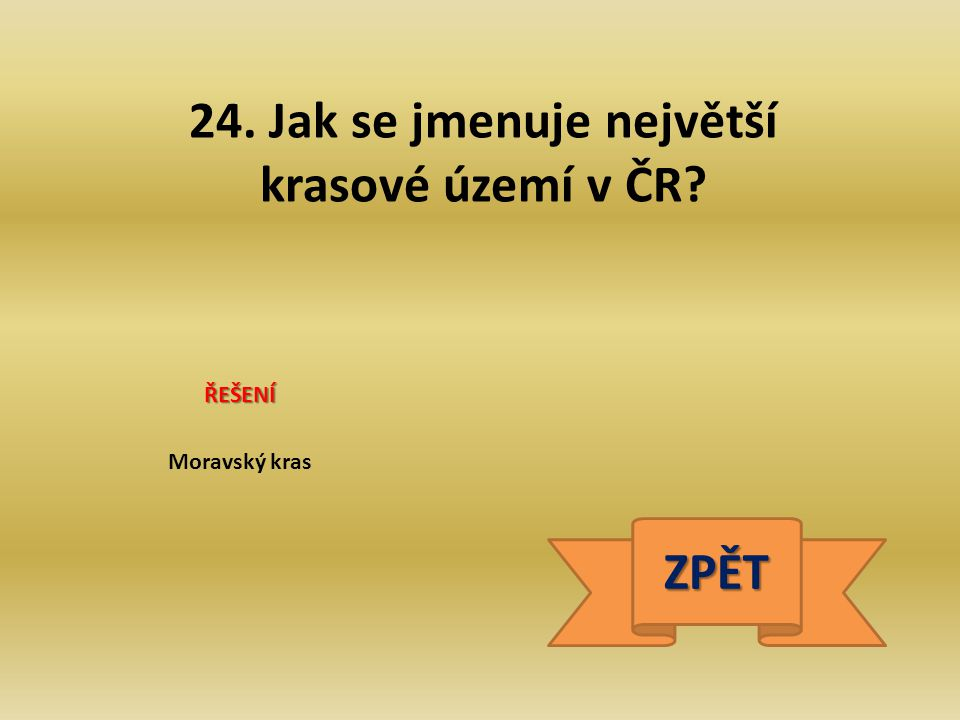 24. Jak se jmenuje největší krasové území v ČR