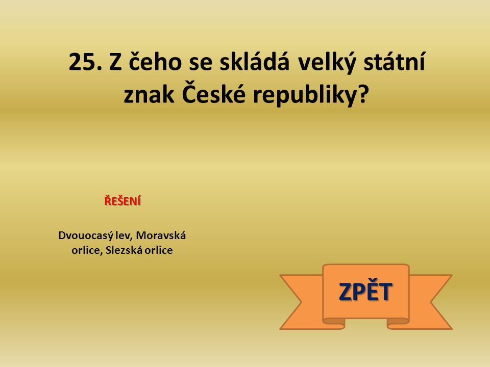 25. Z čeho se skládá velký státní znak České republiky ZPĚT