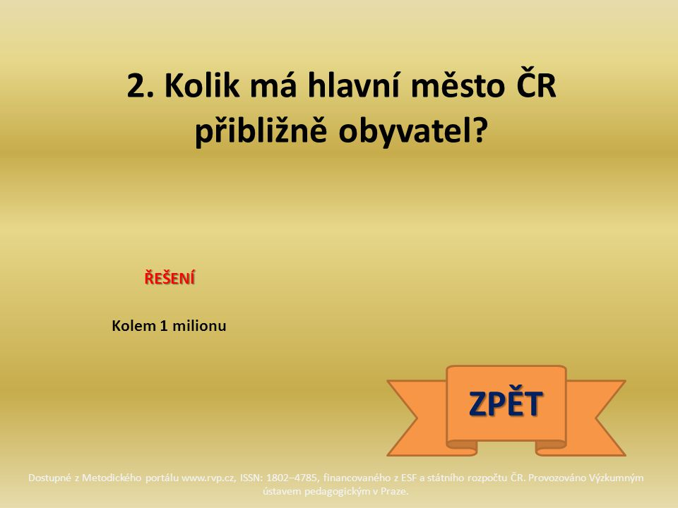 2. Kolik má hlavní město ČR přibližně obyvatel