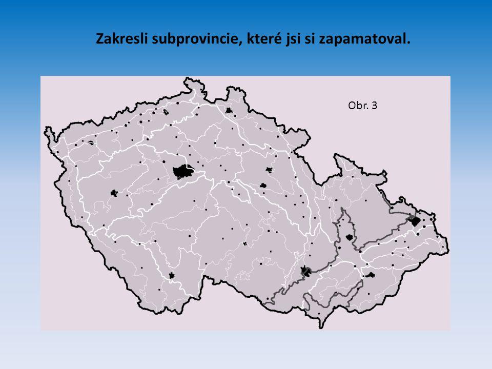 Zakresli subprovincie, které jsi si zapamatoval.