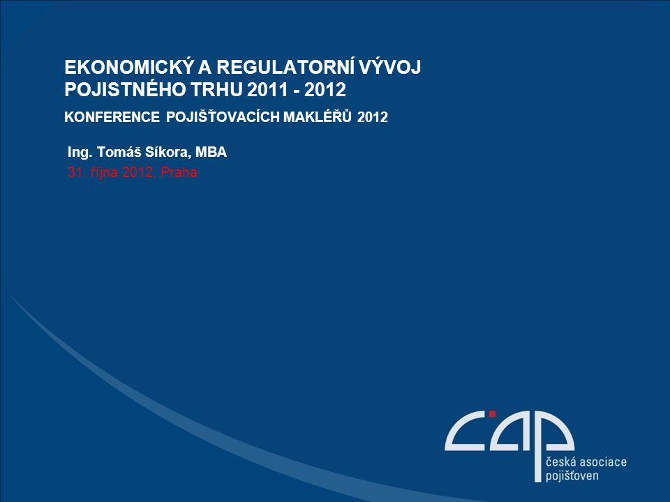 Ekonomický a regulatorní Vývoj pojistného trhu 2011 - 2012