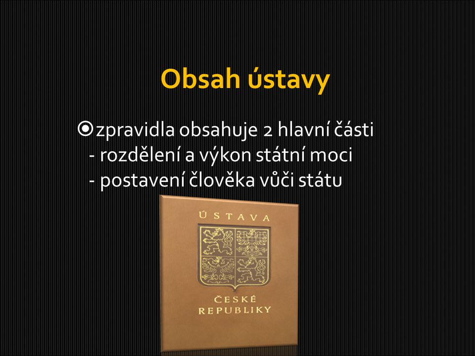 Obsah ústavy zpravidla obsahuje 2 hlavní části
