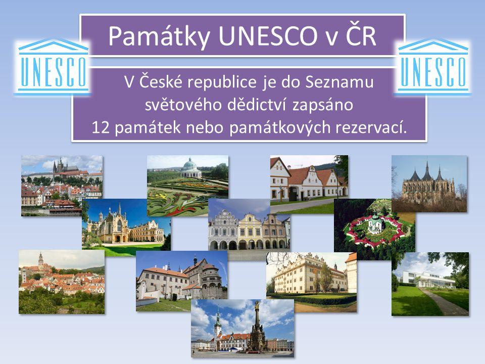Památky UNESCO v ČR V České republice je do Seznamu