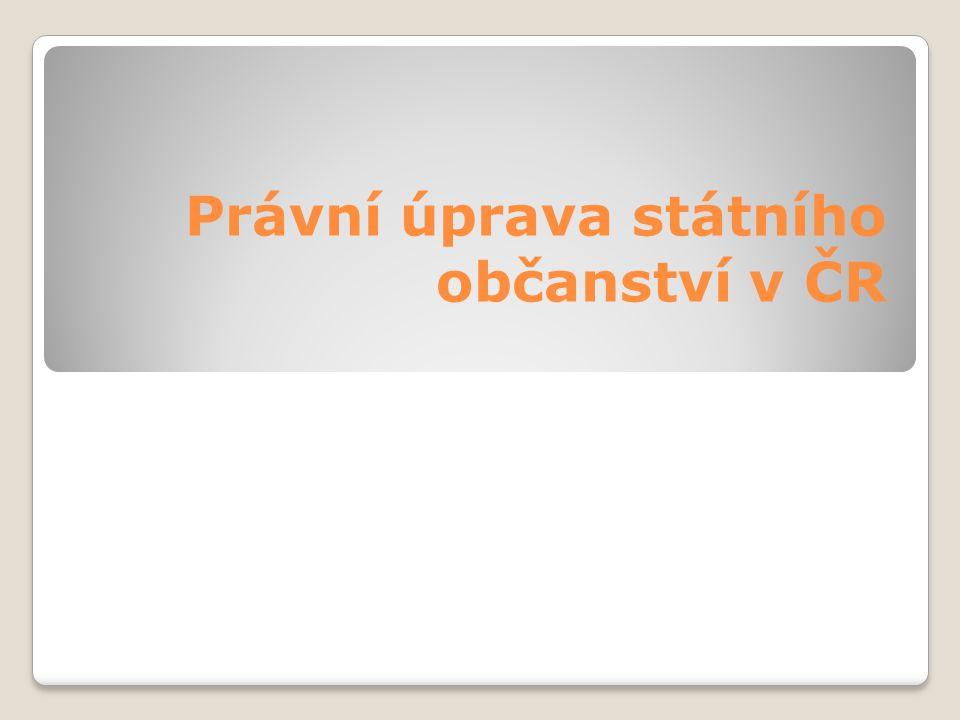 Právní úprava státního občanství v ČR