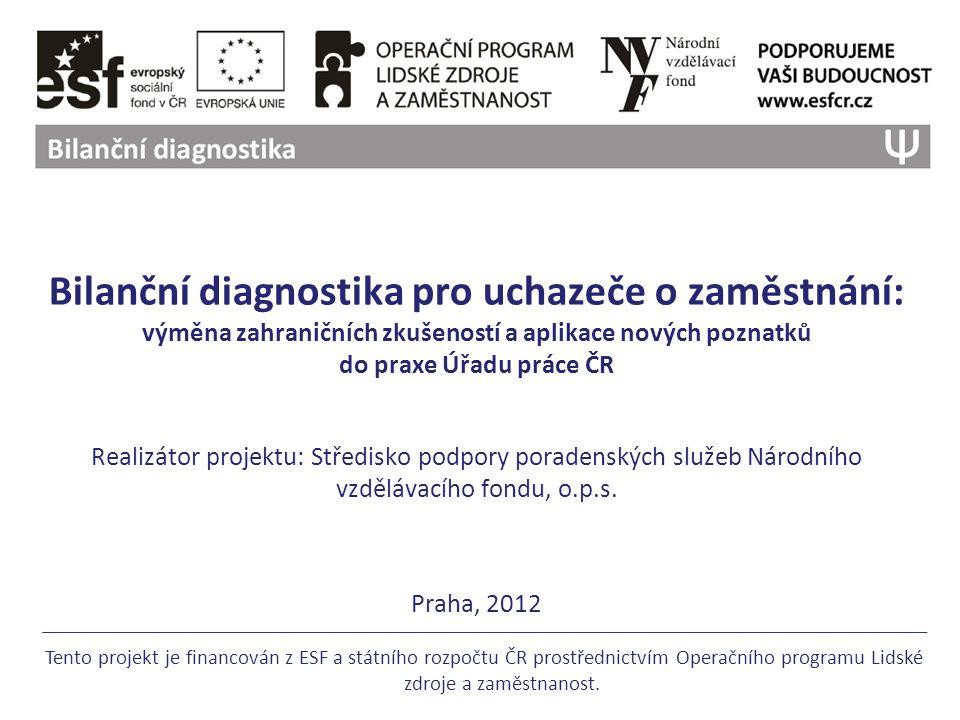 Bilanční diagnostika pro uchazeče o zaměstnání: výměna zahraničních zkušeností a aplikace nových poznatků do praxe Úřadu práce ČR