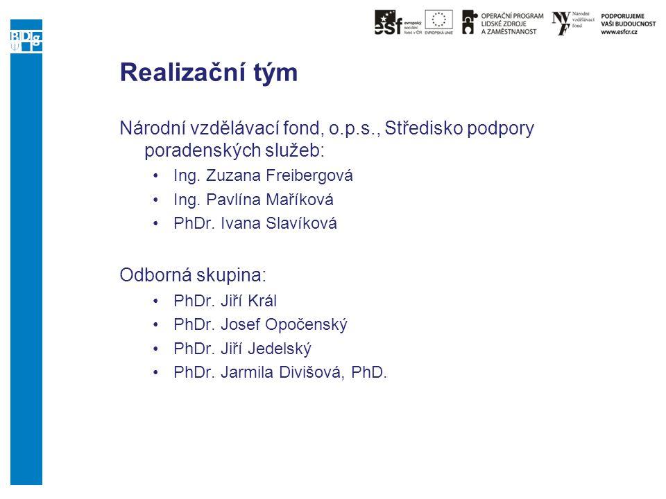 Realizační tým Národní vzdělávací fond, o.p.s., Středisko podpory poradenských služeb: Ing. Zuzana Freibergová.