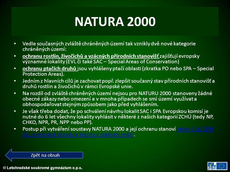 NATURA 2000 Vedle současných zvláště chráněných území tak vznikly dvě nové kategorie chráněných území:
