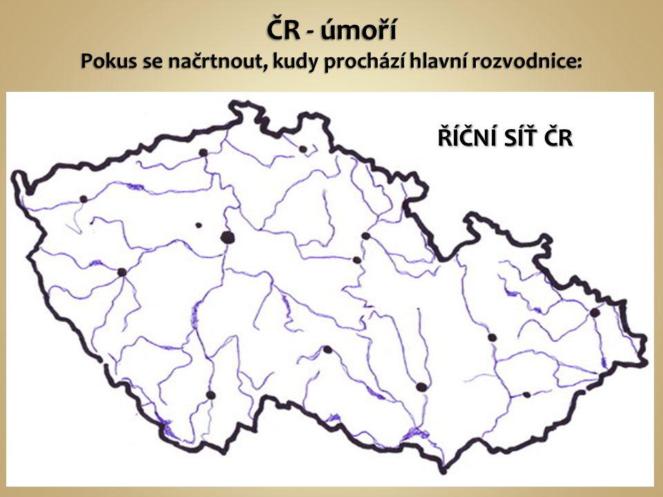 ČR - úmoří Pokus se načrtnout, kudy prochází hlavní rozvodnice: