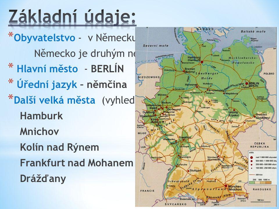 Základní údaje: Obyvatelstvo - v Německu žije asi 80 mil. obyvatel