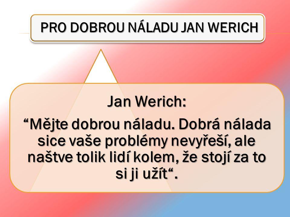 PRO DOBROU NÁLADU JAN WERICH