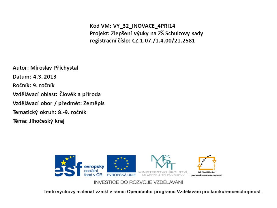 Autor: Miroslav Přichystal Datum: 4.3. 2013 Ročník: 9. ročník