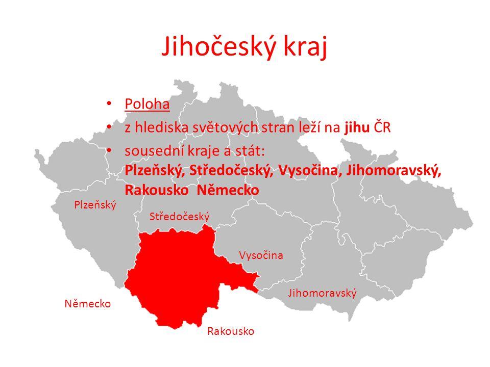 Jihočeský kraj Poloha z hlediska světových stran leží na jihu ČR