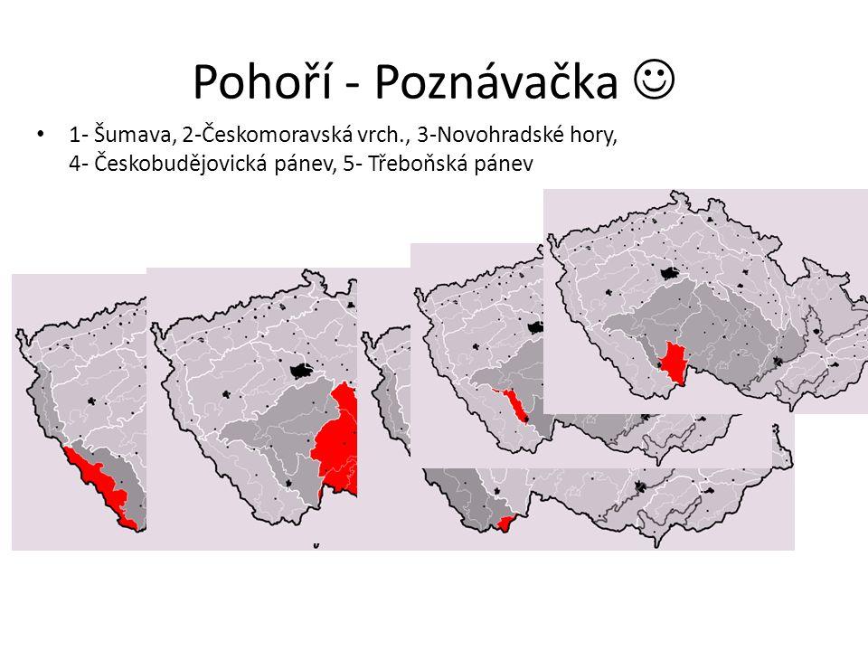 Pohoří - Poznávačka  1- Šumava, 2-Českomoravská vrch., 3-Novohradské hory, 4- Českobudějovická pánev, 5- Třeboňská pánev.
