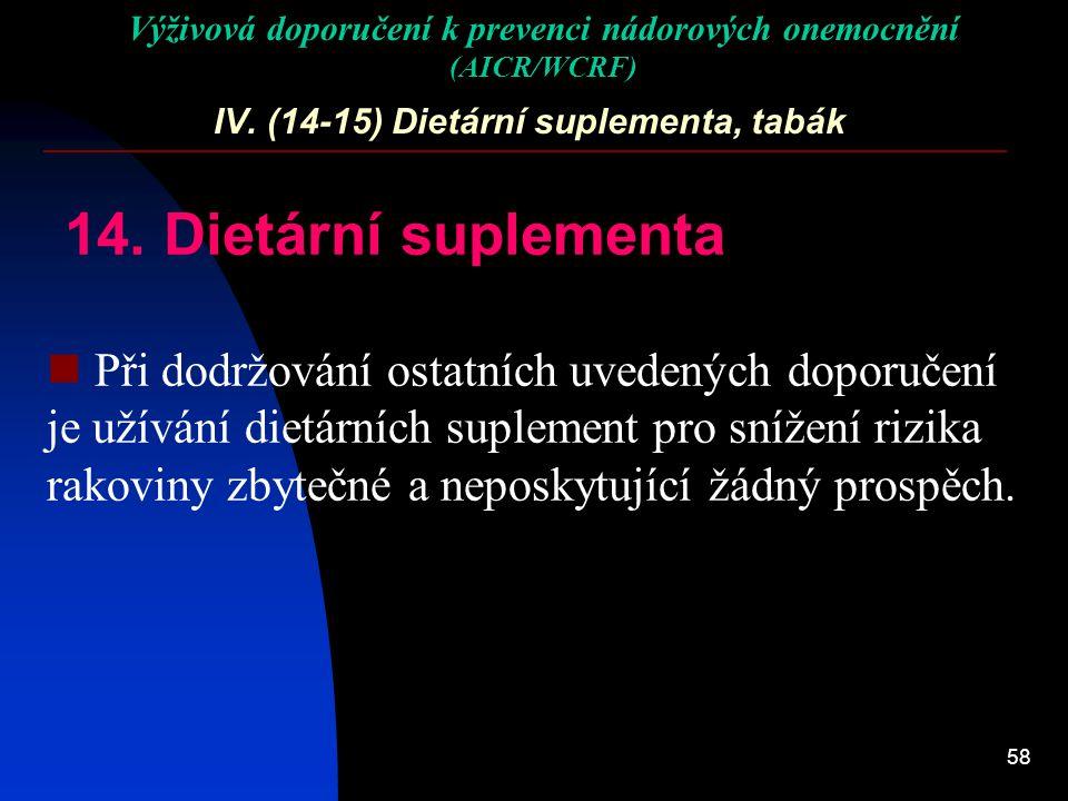 IV. (14-15) Dietární suplementa, tabák