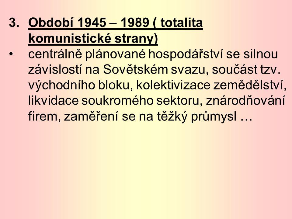 Období 1945 – 1989 ( totalita komunistické strany)