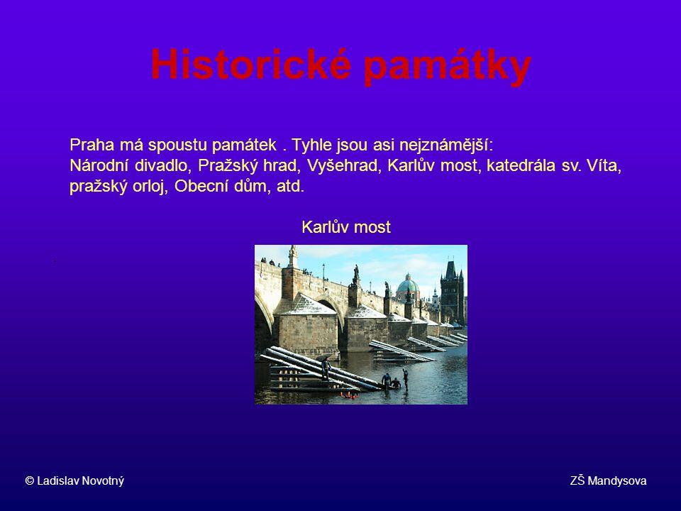 Historické památky Praha má spoustu památek . Tyhle jsou asi nejznámější:
