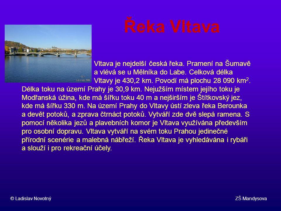 Řeka Vltava Vltava je nejdelší česká řeka. Pramení na Šumavě