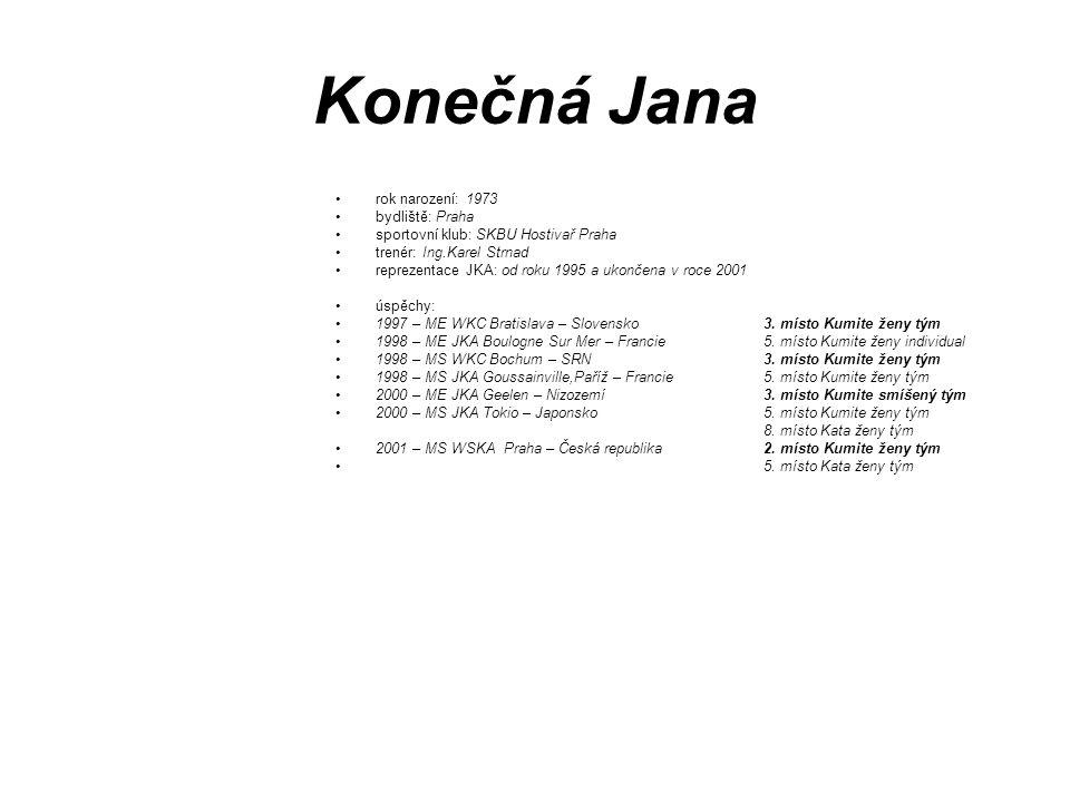Konečná Jana rok narození: 1973 bydliště: Praha