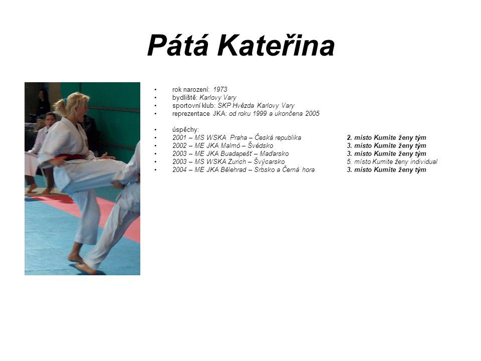 Pátá Kateřina rok narození: 1973 bydliště: Karlovy Vary