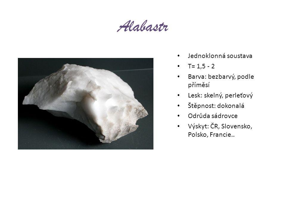 Alabastr Jednoklonná soustava T= 1,5 - 2