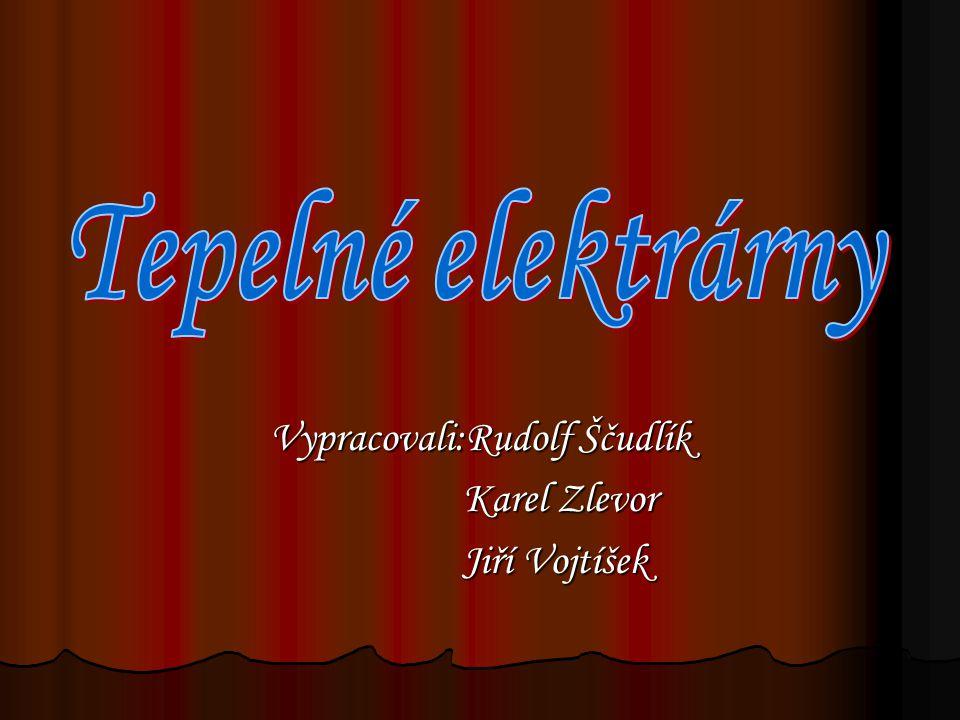 Vypracovali:Rudolf Ščudlík Karel Zlevor Jiří Vojtíšek