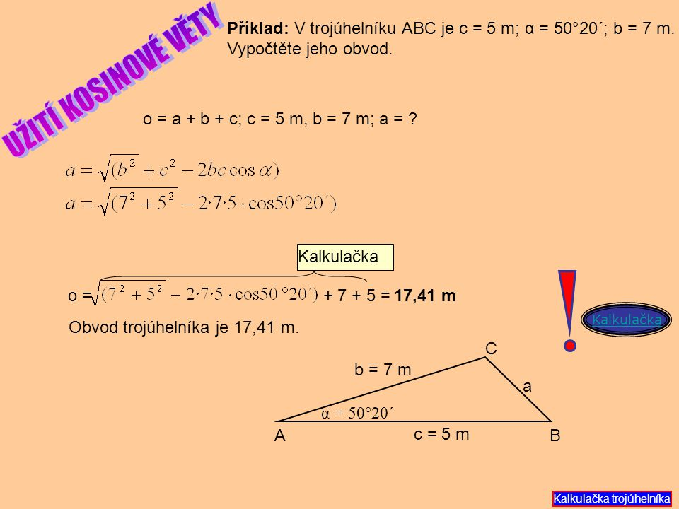 Příklad: V trojúhelníku ABC je c = 5 m; α = 50°20´; b = 7 m