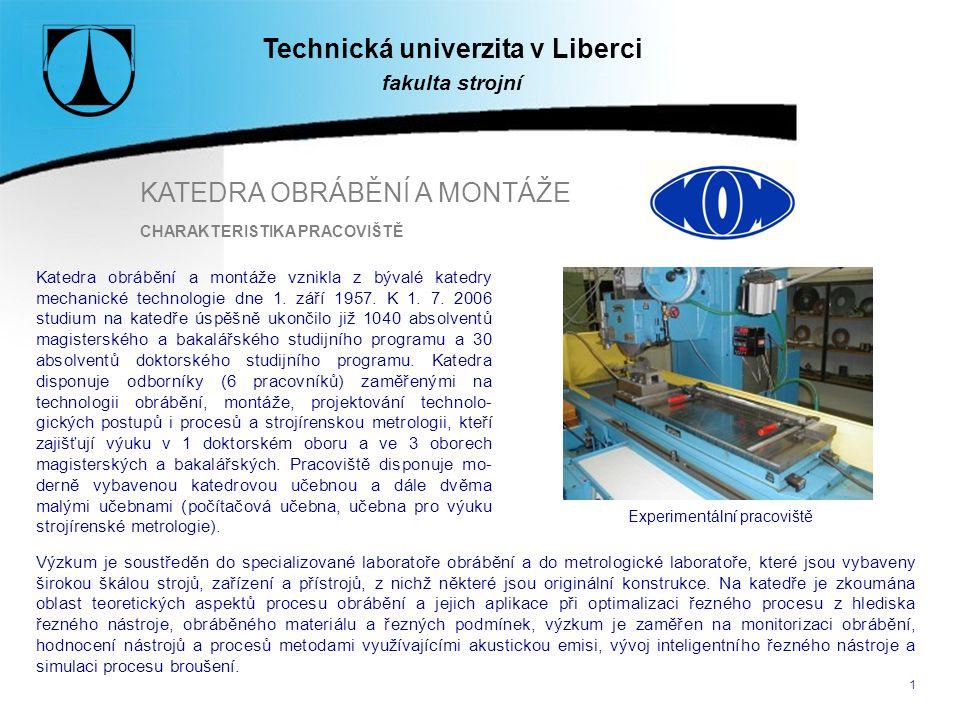 Technická univerzita v Liberci CHARAKTERISTIKA PRACOVIŠTĚ
