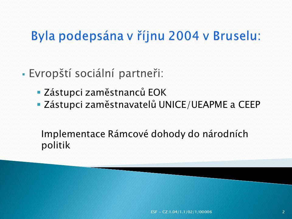 Byla podepsána v říjnu 2004 v Bruselu: