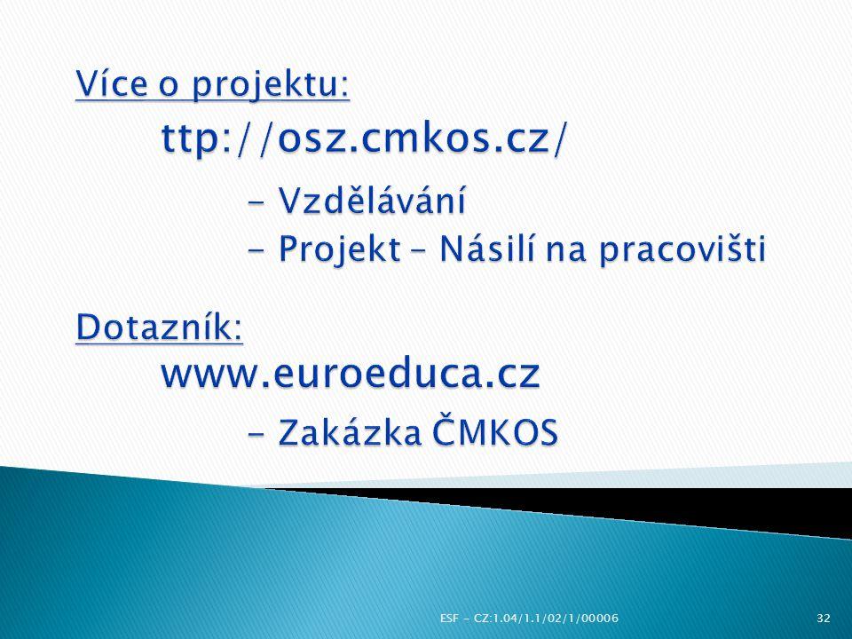 Více o projektu:. ttp://osz. cmkos. cz/. - Vzdělávání