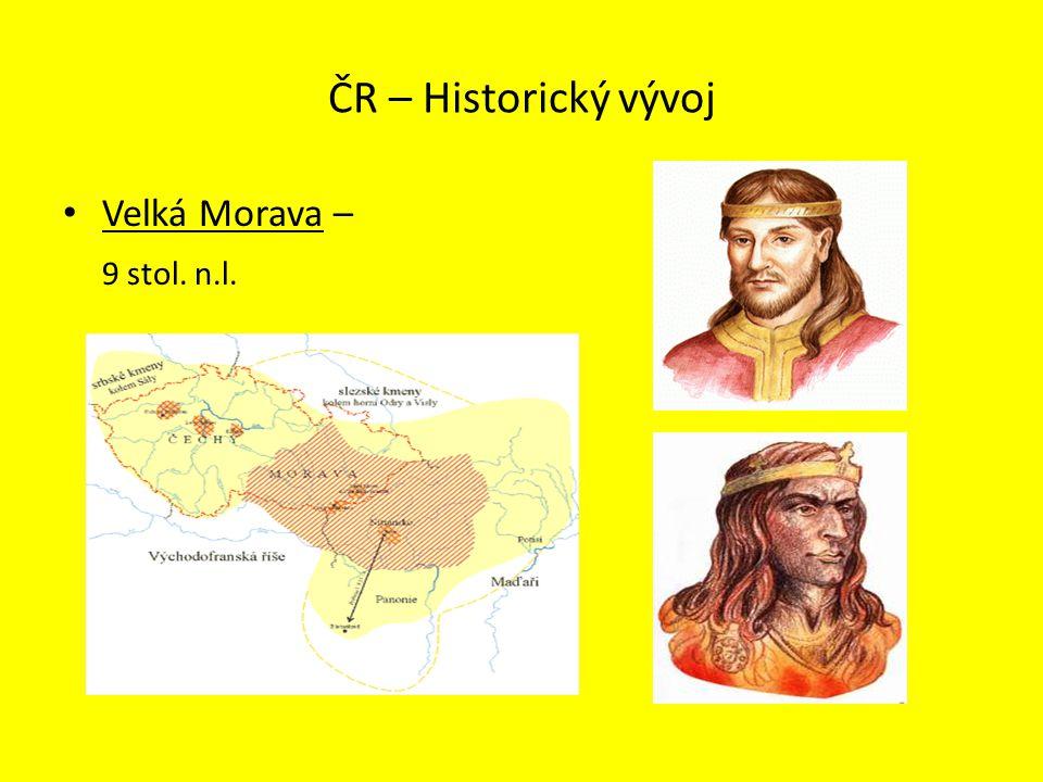 ČR – Historický vývoj Velká Morava – 9 stol. n.l.