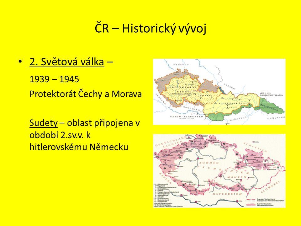 ČR – Historický vývoj 2. Světová válka – 1939 – 1945