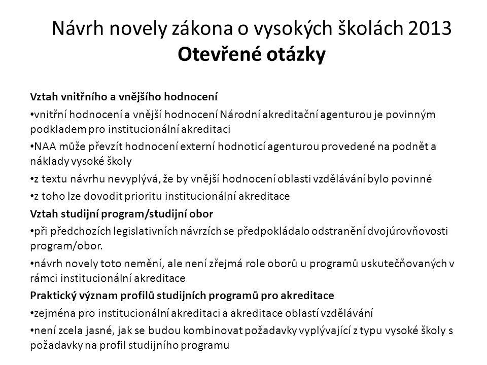 Návrh novely zákona o vysokých školách 2013 Otevřené otázky