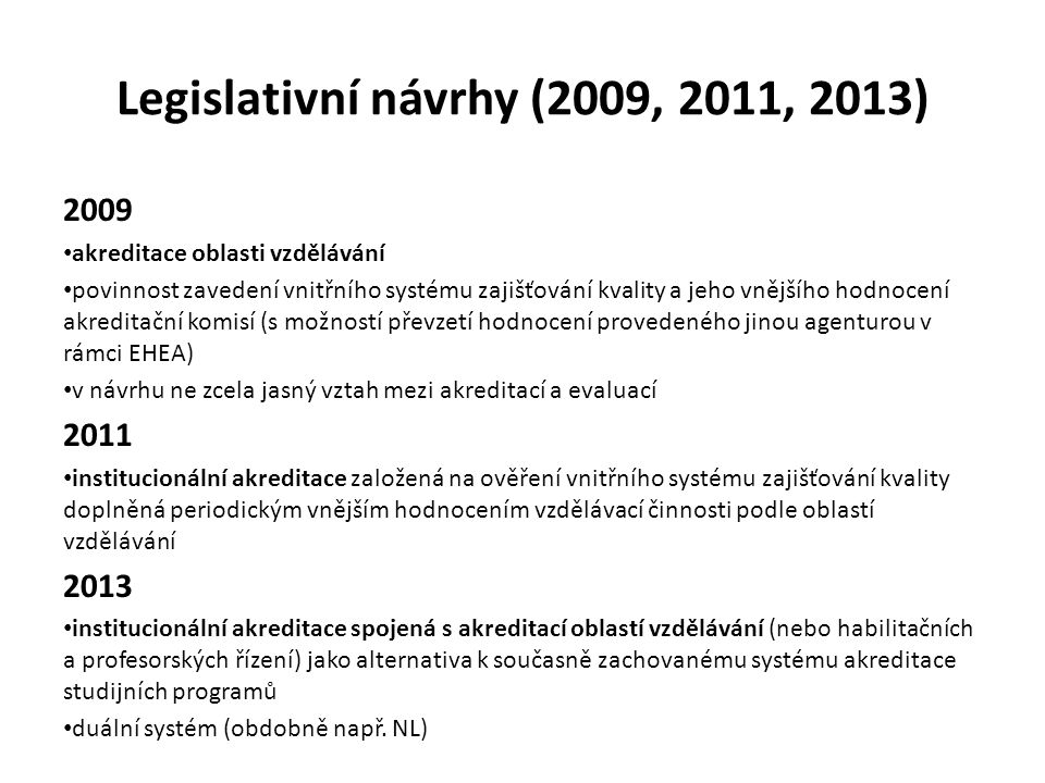 Legislativní návrhy (2009, 2011, 2013)