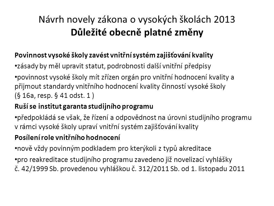 Návrh novely zákona o vysokých školách 2013 Důležité obecně platné změny