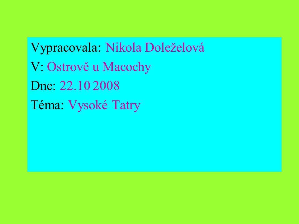 Vypracovala: Nikola Doleželová